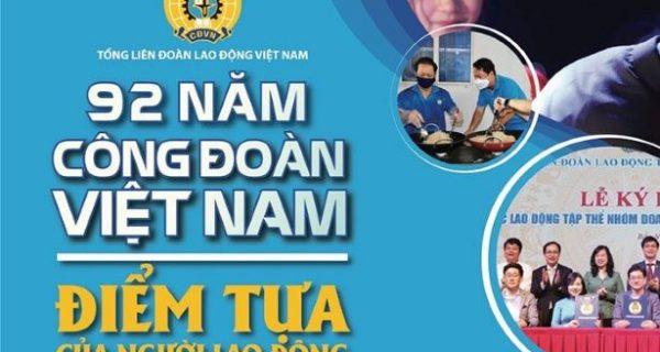 92 năm Công đoàn Việt Nam – Dấu ấn người đồng hành